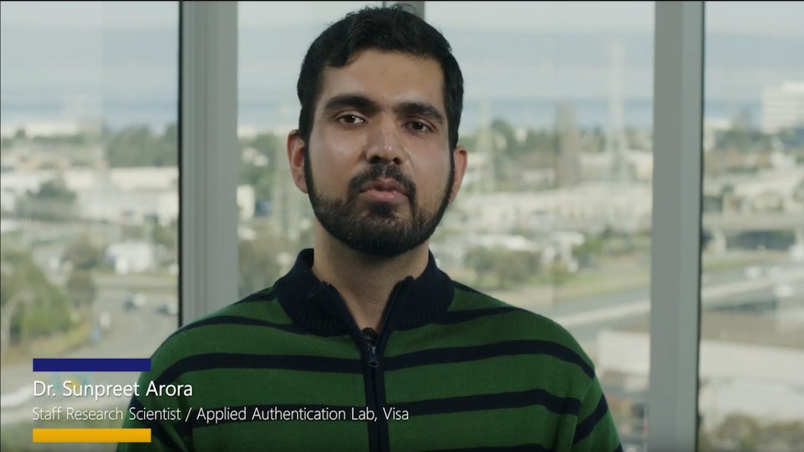Dr. Sunpreet Arora, Staff Research Scientist, Applied Authentication Lab, Visa.