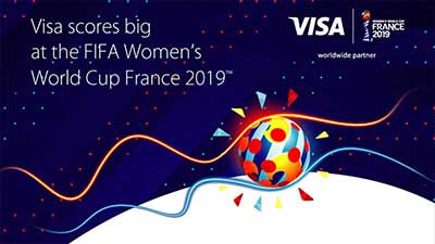 Illustrated soccer ball alongside Visa and FIFA France Women's World Cup logo and headline Visa scores big at the FIFA Women's World Cup France 2019.